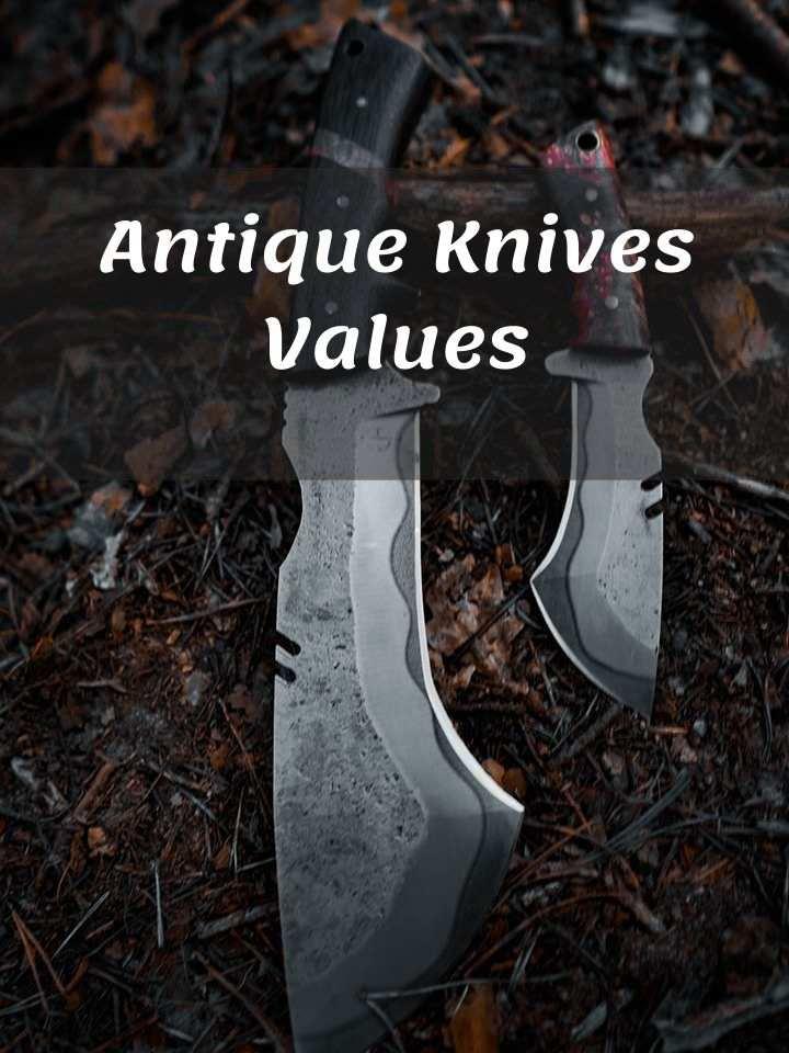 Antique Knives Values